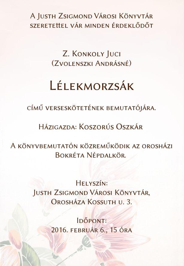 Z. Konkoly Juci (Zvolenszki Andrásné) Lélekmorzsák című verseskötetének bemutatója