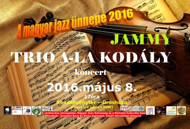 Jammy Trio a-la Kodály koncert – A magyar jazz ünnepe 2016